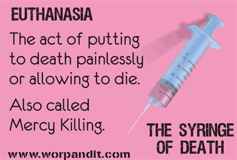 Against Mercy Killing Essay by Euthanasia Wordpandit
