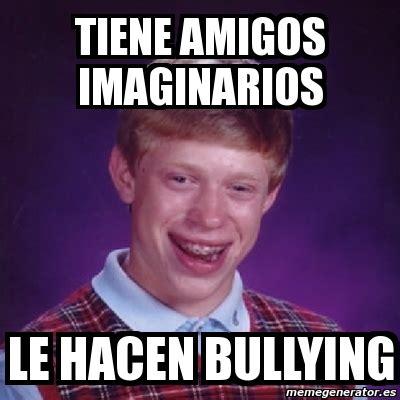 Memes De Bullying - meme bad luck brian tiene amigos imaginarios le hacen