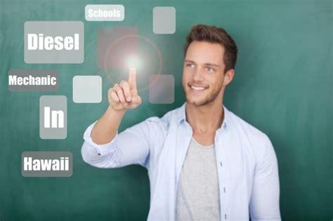 diesel mechanic schools in hawaii diesel mechanic guide
