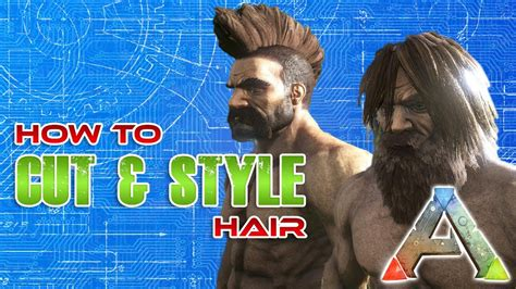haircuts ark how to cut hair in ark hair cut tutorial ark survival