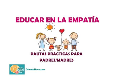 educar en la realidad educar en la empat 237 a 2 pautas pr 225 cticas para padres madres