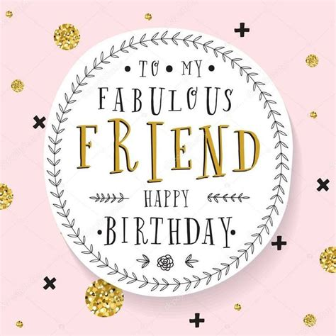 imagenes happy birthday friend best 25 happy birthday greetings ideas on pinterest
