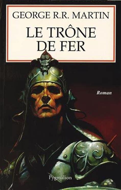 Winning Trone De Fer 5 by Le Trone De Fer Tome 1 La Glace Et Le Feu Pygmalion Grands Romans Francais