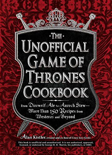 bookler the unofficial game of thrones cookbook from direwolf ale to auroch stew more than