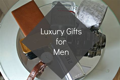 top 5 luxury gift ideas for men what laura loves