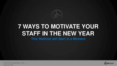 Who Motivate You In Your Search And Provide Moral Support Are Members Of Your 7 Ways To Motivate Your Staff In The New Year