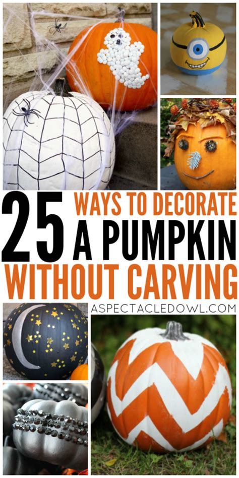 How To Decorate A Pumpkin Without Carving by 25 Ways To Decorate A Pumpkin Without Carving A