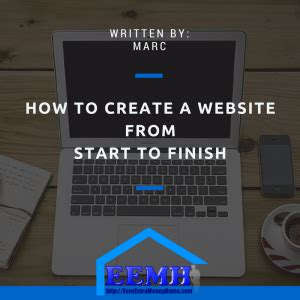 website tutorial from start to finish how to create a website from start to finish earn extra