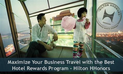 Hhonors Home by Maximize Business Travel Best Hotel Rewards Program