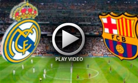 imagenes real madrid vs barcelona 2014 barcelona vs real madrid en vivo por internet fecha 9