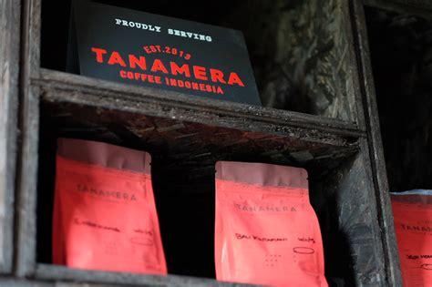 Tanamera Coffee belajar brand management dari secangkir tanamera coffee