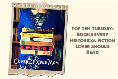 Top 10 Books Every Should Read by Top Ten Tuesday Books Every Historical Fiction Lover