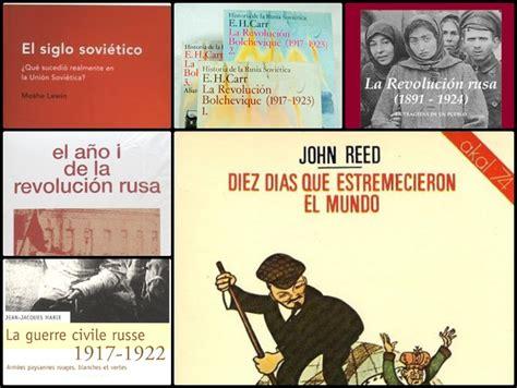 libro la revolucin rusa contada seis libros indispensables sobre la revoluci 243 n rusa