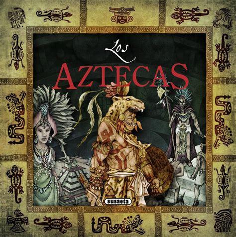 imagenes de los aztecas image gallery los aztecas