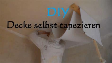 Decke Tapezieren Rauhfaser Anleitung by Diy Decke Tapezieren Ohne Hilfe So Tapeziert Eine
