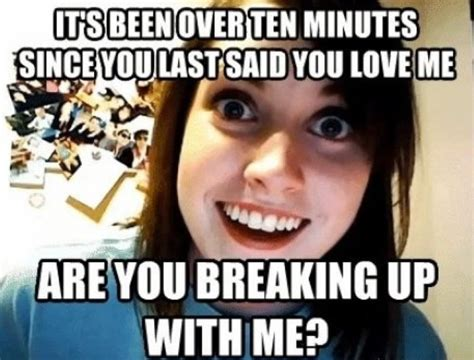 Love Girlfriend Meme - the 30 best overly attached girlfriend memes 8 is