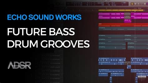 Drum Groove Tutorial | download adsr sounds future bass drum grooves tutorial
