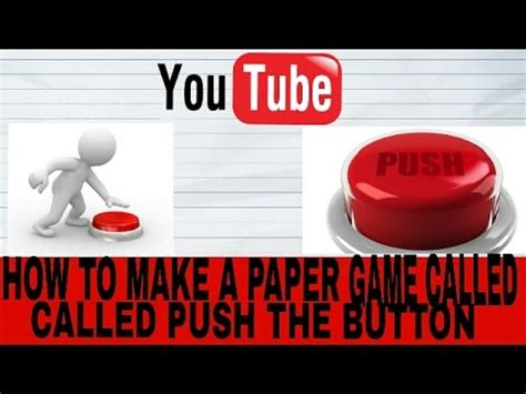 How To Make A Paper Push Button - how to make a paper called push the button asurekazani