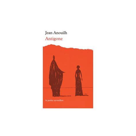 Resume D Antigone De Jean Anouilh by Antigone Jean Anouilh La Boutique Militante