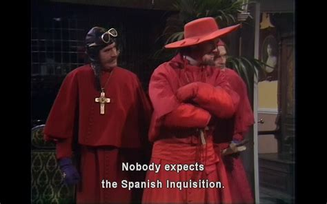 Spanish Inquisition Meme - image 733273 nobody expects the spanish inquisition