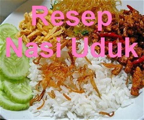 resep buat nasi uduk enak resep nasi uduk enak dan gurih komplit info resep