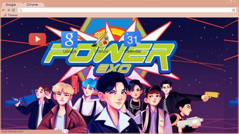 kpop theme makers exo power chrome theme themebeta