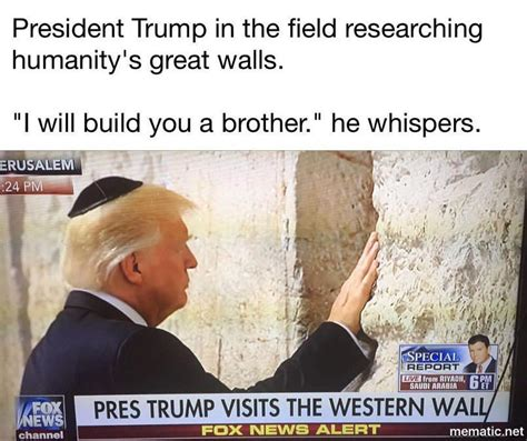 Meme Wall - trump visited the holy western wall in jerusalem and