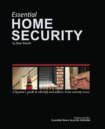 essential home security a layman s guide how to books