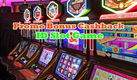 promo bonus cashback id slot game situs bandar  terpercaya