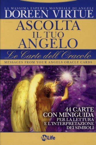 il giardino dei libri opinioni ascolta il tuo angelo le carte dell oracolo doreen virtue