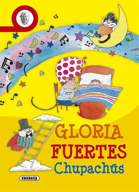 gloria fuertes venta de libros susaeta ediciones cuentos gloria fuertes venta de libros susaeta ediciones chistes acertijos y canciones chupach 250 s