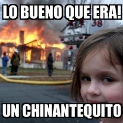 Memes Generator En Espaã Ol - meme disaster girl lo bueno que era un chinantequito