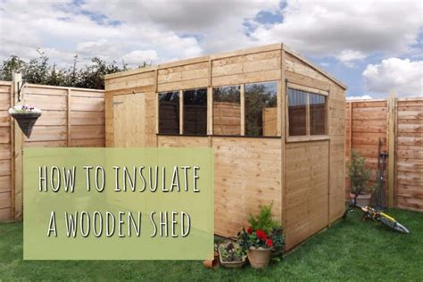 How To Insulate A Wooden Shed how to insulate a wooden shed garden buildings direct