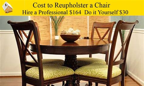 Reupholster Dining Room Chairs Average Cost To Reupholster A Dining Room Chair Alliancemv