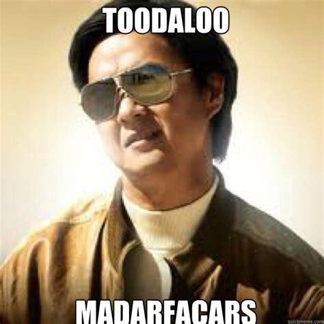 Mr Chow Meme - toodaloo madarfacars misc quickmeme