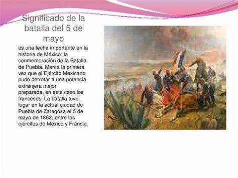 historia de la batalla de puebla del 5 de mayo con cela 5 de mayo la batalla de puebla