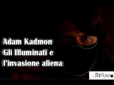gli illuminati adam kadmon adam kadmon quot gli illuminati e l invasione aliena quot