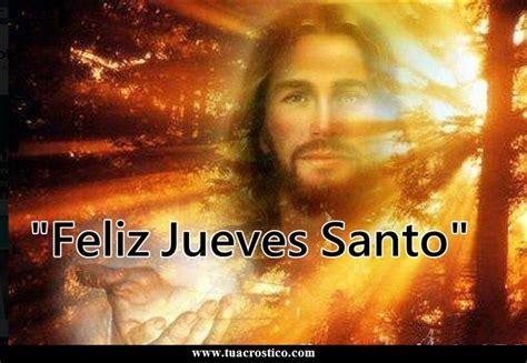 imagenes feliz jueves santo maribel sansano queridos amigos hoy celebramos el jueves