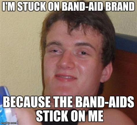 Band Aid Meme - 10 guy meme imgflip