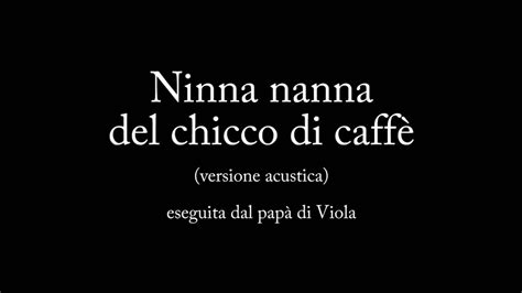 testo ninna nanna quot ninna nanna chicco di caff 232 quot acoustic cover by ze