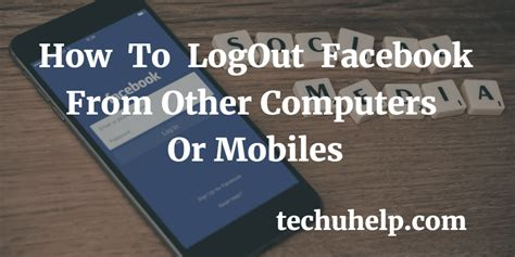 mobile logout how to logout from other computers or mobiles