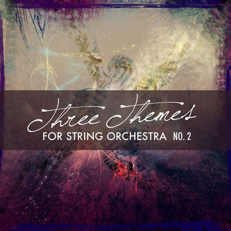 themes by james three three themes for string orchestra 2012 no 2 james