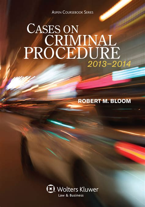 criminal procedure connected casebook aspen casebook books criminal procedure investigation aspen casebook free