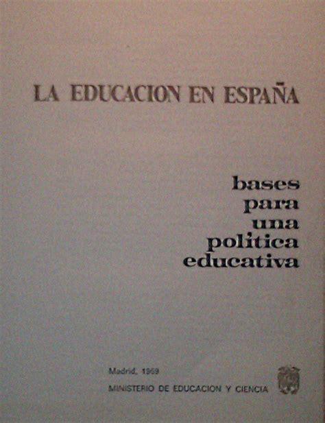 libro la espana de los educaci 211 n en orcasur as 237 era la educaci 243 n en la espa 241 a de los a 241 os sesenta no queremos volver