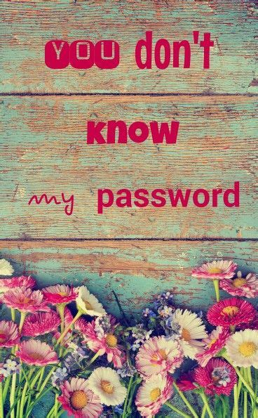 iphone 5 wallpaper you don t know my password 1000 images about haha you don t know my password on