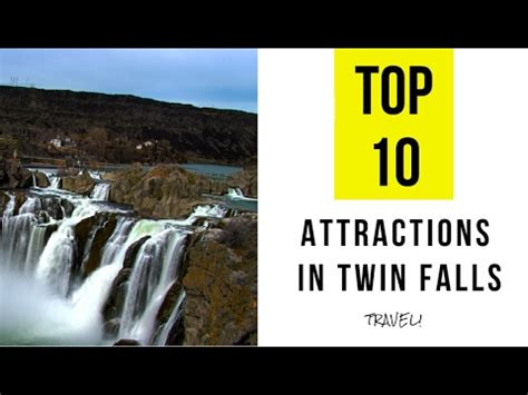 top 10 tourist attractions in top 10 best tourist attractions in falls idaho