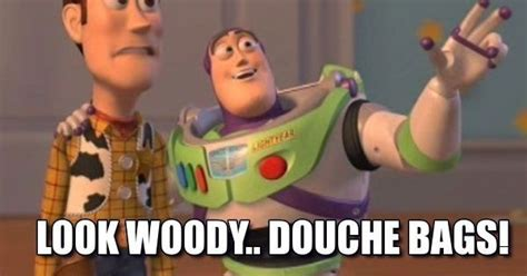 Buzz Lightyear Memes - woody look look woody douche bags buzz lightyear