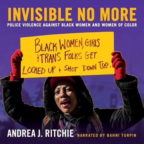 invisible no more by andrea ritchie read by bahni turpin
