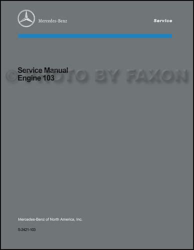 car engine repair manual 1986 mercedes benz e class seat position control 1986 1996 mercedes 103 engine 2 6 3 0 repair shop manual reprint 190 260 300