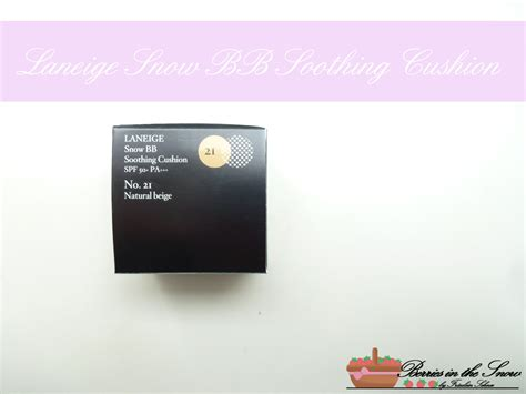 Laneige Snow Bb Soothing Cushion Review review laneige snow bb soothing cushion no 21 berries in the snow